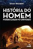 História do Homem - Nosso lugar no universo
