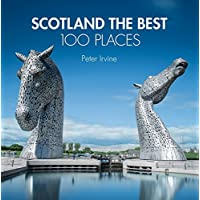 Scotland The Best 100 Places: Extraordinary places and