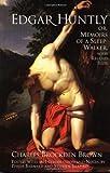 Edgar Huntly; or, Memoirs of a Sleep-Walker, Charles Brockden Brown, 0872208532