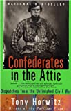 Front cover for the book Confederates in the Attic: Dispatches from the Unfinished Civil War by Tony Horwitz