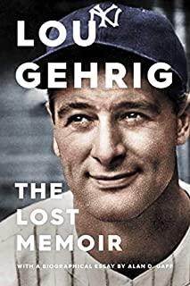 Book Cover: Lou Gehrig: The Lost Memoir