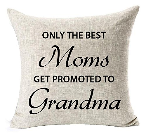 The Best Moms Get Promoted to Grandma Blessing Cotton Linen Pillow Case