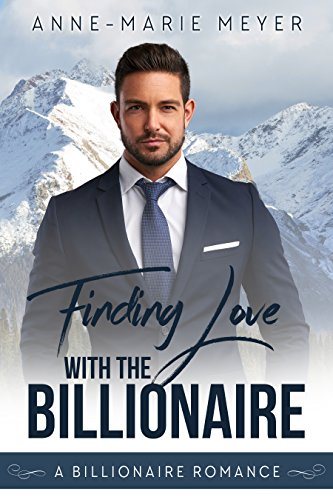 Finding Love with the Billionaire: A Standalone Sweet Romance (A Clean Billionaire Romance Book 3) (Best Wake Boat For The Money)