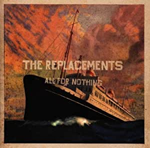 Replacements All For Nothing Nothing For All Amazon