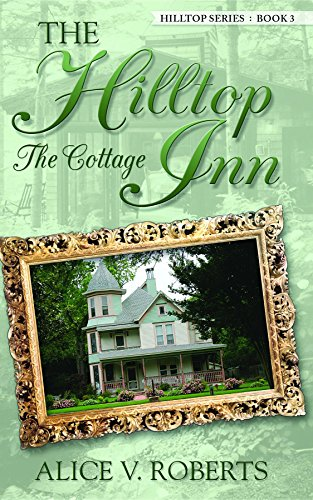 The Hilltop Inn ... The Cottage (Hilltop Series) - Hilltop Cottage