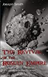 The Revival of the Roman Empire 2nd Edition, Joseph Smith, 1492878693