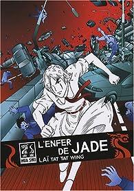 L'enfer de Jade par Laï Tat Tat Wing