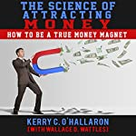 The Science of Attracting Money: How to Be a True