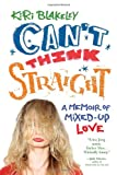 Can't Think Straight, Kiri Blakeley, 0806533307