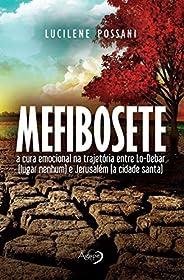 Mefibosete: A cura emocional na trajetória entre Lo-Debar (lugar nenhum) e Jerusalém (a cidade santa)