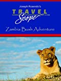 Zambia Bush Adventure