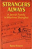 Strangers Always: A Jewish Family in Wartime Shanghai
