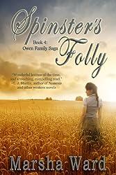 Spinster's Folly (The Owen Family Saga Book 4)