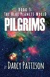 Pilgrims (The Blue Planets World) (Volume 3)