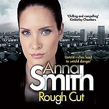 Rough Cut: Rosie Gilmour 6 | Livre audio Auteur(s) : Anna Smith Narrateur(s) : Sarah Barron