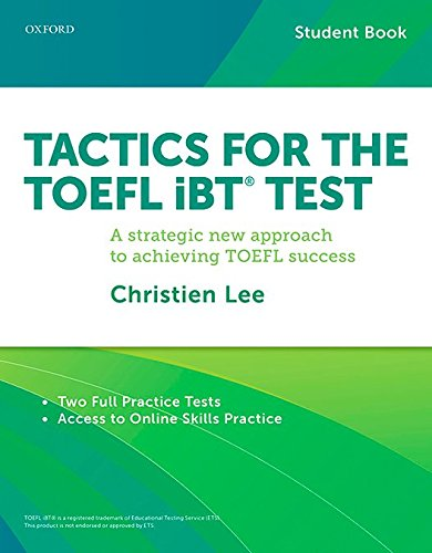 Tactics for the TOEFL iBT Test: A strategic new approach for achieving TOEFL success (Tactics for the TOEFL iBT (R) Test