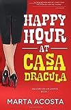 Happy Hour at Casa Dracula (Volume 1)