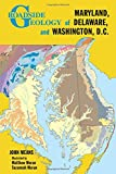 Roadside Geology of Maryland, Delaware, and Washington, D.C.