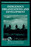 img - for Indigenous Organizations and Development (Indigenous Knowledge and Development Series) book / textbook / text book