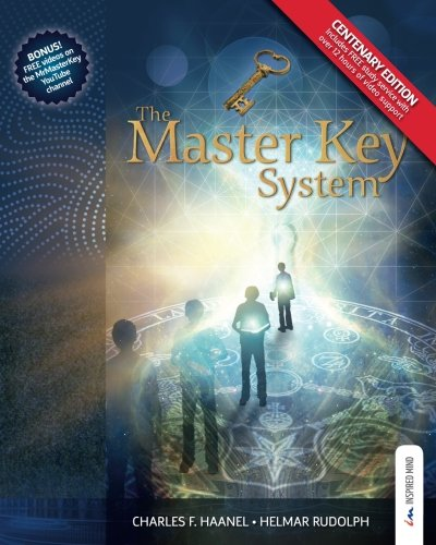 - The Master Key System - Centenary Edition: Live Your Life on Higher Planes
