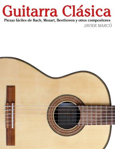 Descargar Libro Guitarra Clásica: Piezas Fáciles De Bach, Mozart, Beethoven Y Otros Compositores Javier Marcó