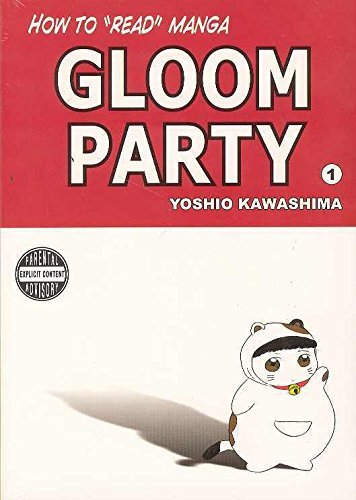 How to Read Manga - Gloom Party (v. 1) by Yoshio Kawashima (2006-03-07)