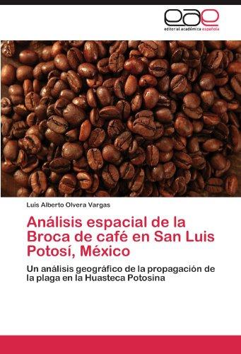Descargar Libro Análisis Espacial De La Broca De Café En San Luis Potosí, México Olvera Vargas Luis Alberto