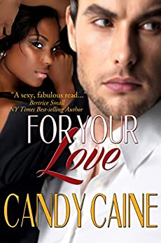 For Your Love by [Caine, Candy]