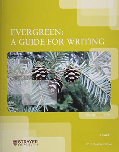 Evergreen: A Guide for Writing (Strayer University 2011 Custom Edition)