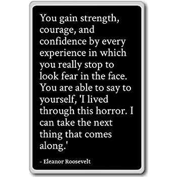 com you gain strength courage and confidenc eleanor