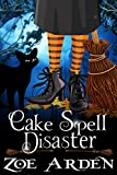 Cozy Mystery: Cake Spell Disaster (A Haven Witch Book)
