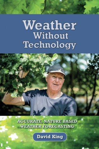 F.R.E.E Weather Without Technology: Accurate, nature based, weather forecasting P.D.F