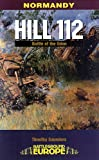 HILL 112: The Battle of the Odon (Battleground Europe) by Tim Saunders front cover
