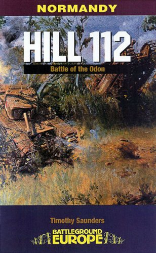 HILL 112: The Battle of the Odon (Battleground Europe)