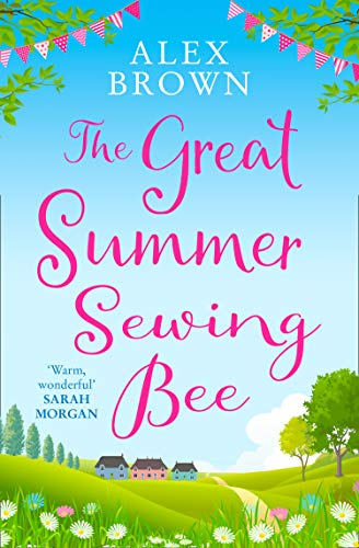 (The Great Summer Sewing Bee: The perfect uplifting summer short story)
