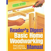 Basic Home Woodworking Manual: Woodworking Skills and DIY Projects from Laminate Flooring to Built-In Shelving