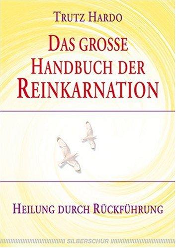 das-grosse-handbuch-der-reinkarnation-heilen-durch-rckfhrung