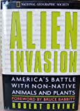 img - for Alien Invasion: America's Battle With Non-Native Animals and Plants book / textbook / text book