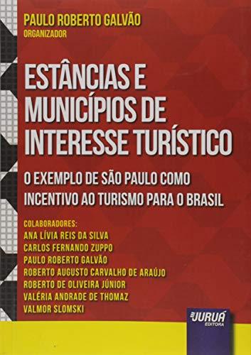 Estâncias e Municípios de Interesse Turístico. O Exemplo de São Paulo Como Incentivo ao Turismo Para o Brasil