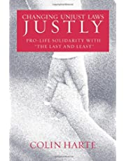"""Changing Unjust Laws Justly: Pro-Life Solidarity with """"The Last and Least"""""""
