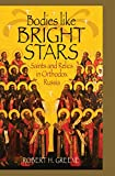 Bodies like Bright Stars: Saints and Relics in
