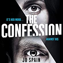 The Confession Audiobook by Jo Spain Narrated by Michele Moran, Christopher Bonwell
