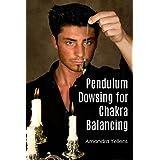 Pendulum Dowsing for Chakra Balancing