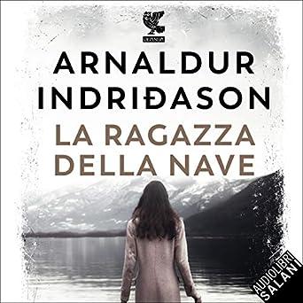 Arnaldur Indridason - La ragazza della nave (2019) mp3 - 320kbps