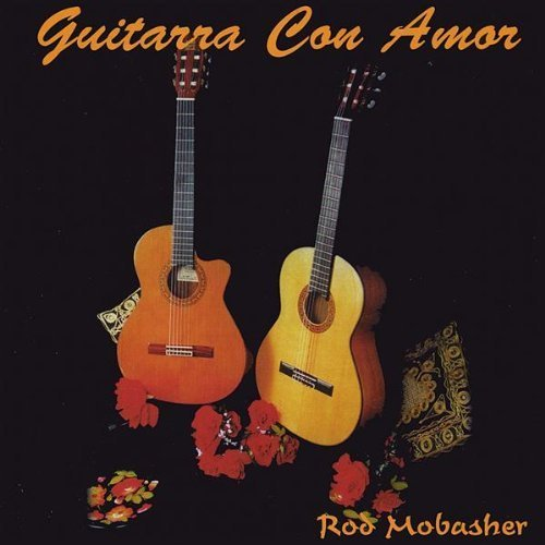 - Guitarra Con Amor by Rod Mobasher (2001-05-03)