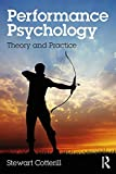 Performance Psychology: Theory and Practice