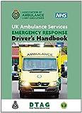 UK Ambulance Services Emergency Response Drivers Handbook: Written by Driver Training Advisory Group, 2014 Edition, (2nd) Publisher: Class Publishing [Paperback]