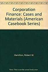 Corporation Finance: Cases and Materials (American Casebook Series)