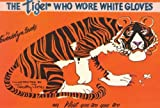 The Tiger Who Wore White Gloves, Gwendolyn Brooks, 0883780313