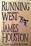 Running West, James R. Houston, 0517577321